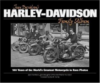 Jean Davidson's Harley-Davidson family album : 100 years of the world's greatest motorcycle in rare photos / by Jean Davidson