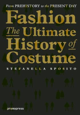 Fashion, the ultimate history of costume