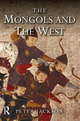 The Mongols and the West, 1221-1410 / Peter Jackson.