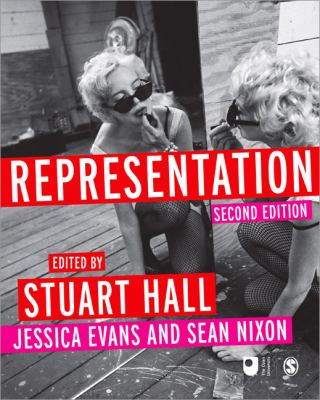 Representation / edited by Stuart Hall, Jessica Evans and Sean Nixon.