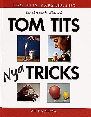 Tom Tits nya tricks