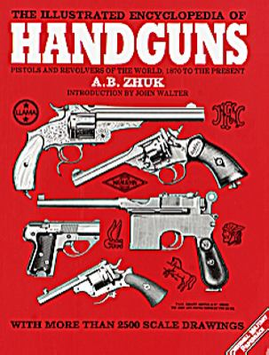 The illustrated encyclopedia of handguns